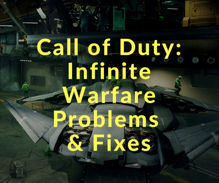 How to fix common Call of Duty: Infinite Warfare problems.