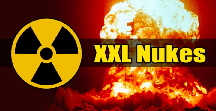 XXL Nukes