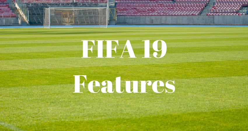 Count on upgraded features and graphics for FIFA 19.
