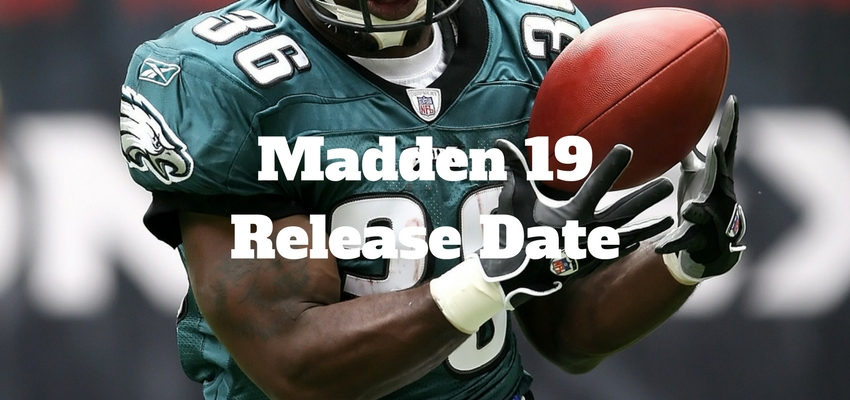 What you need to know about the Madden 19 release date.
