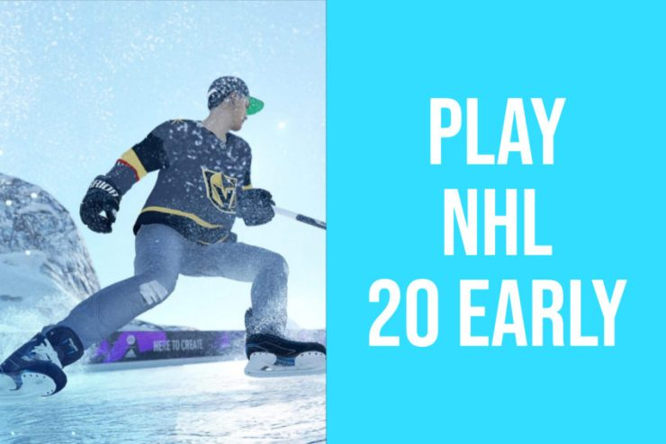 How to play NHL 20 early.