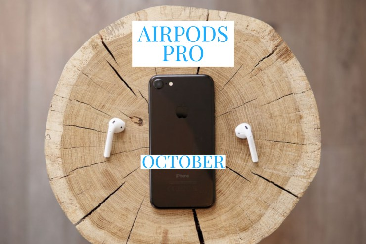 Wait for AirPods Pro This Month