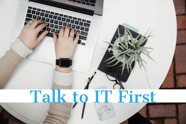 Talk to IT Before Installing