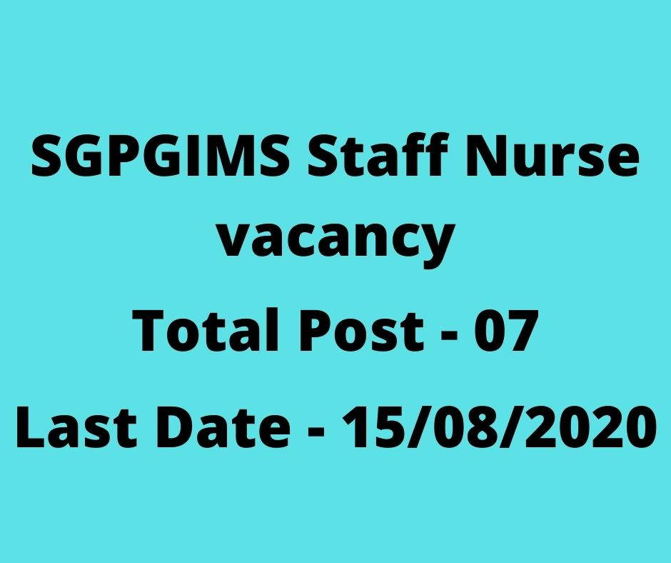 SGPGIMS Staff Nurse vacancy