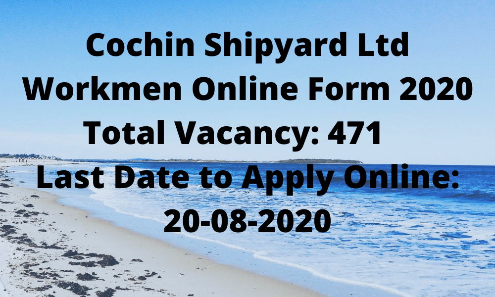 Cochin Shipyard Ltd Workmen Vacancy Recruitment 2020