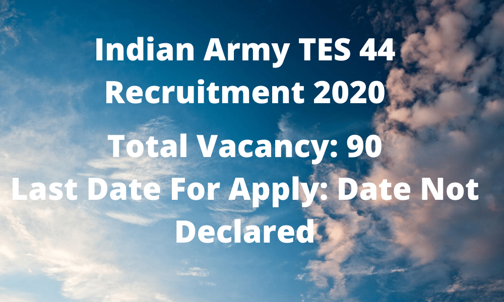 Indian Army TES 44 Recruitment 2020