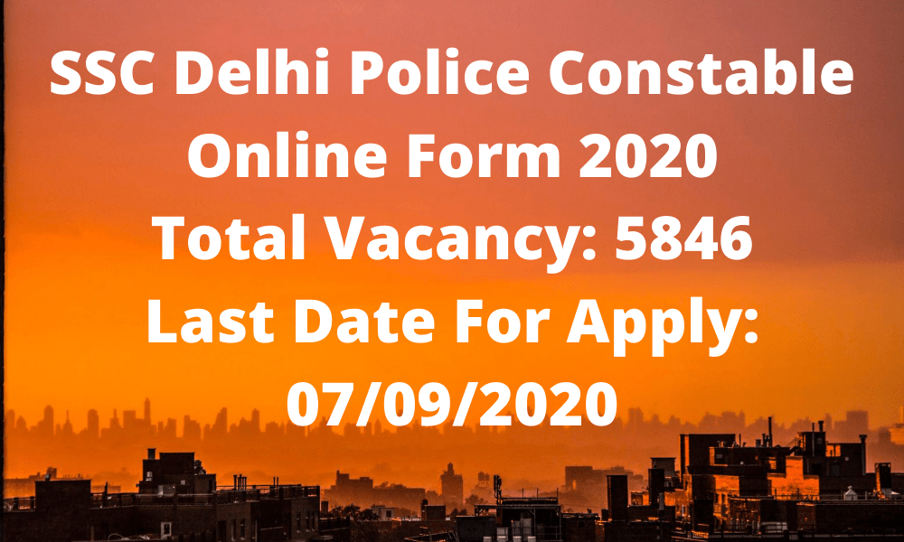 SSC Delhi Police Constable 2020 Apply Online Form for 5846 Post
