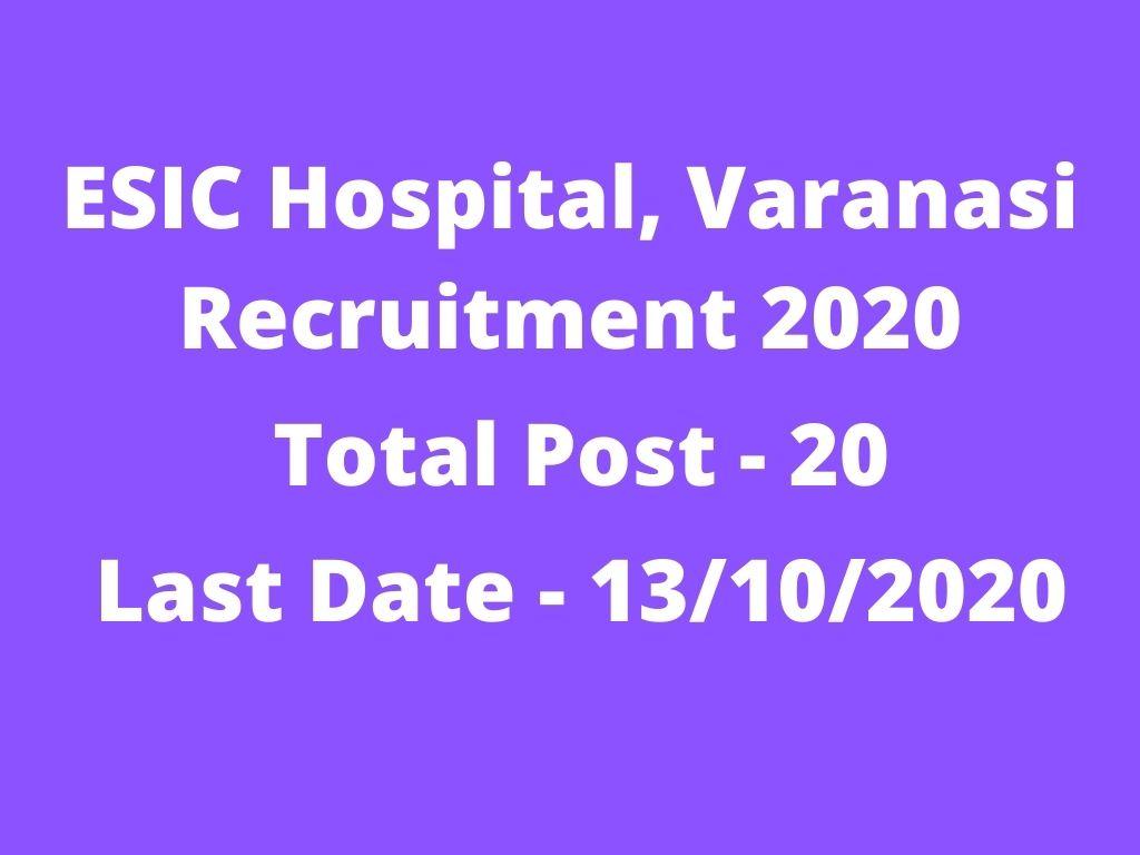 ESIC Hospital, Varanasi Recruitment 2020