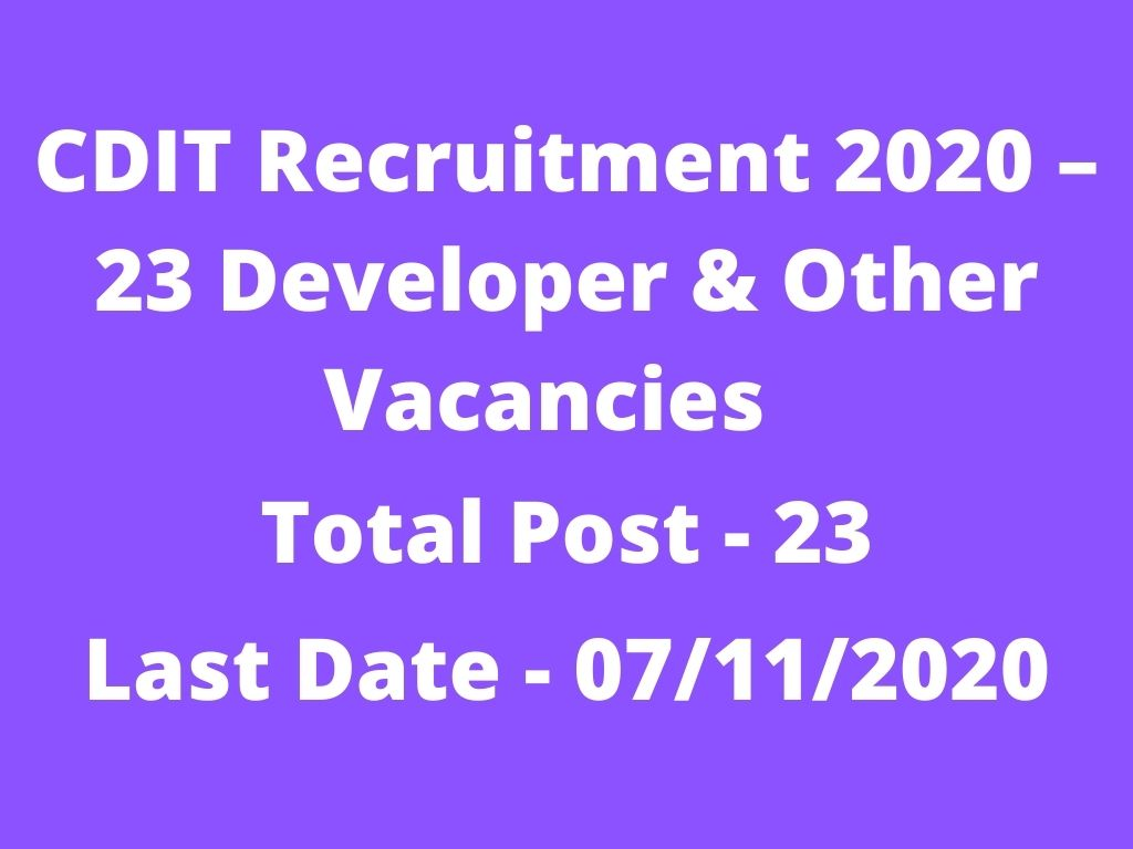 CDIT Recruitment 2020 – 23 Developer & Other Vacancies