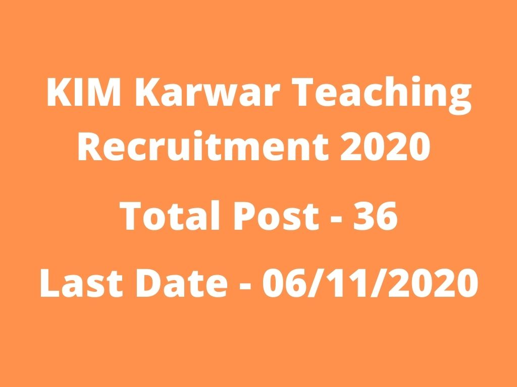 KIM Karwar Teaching Recruitment 2020