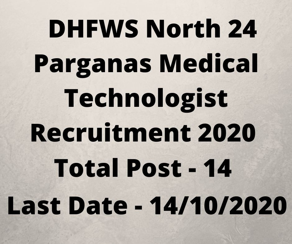 DHFWS North 24 Parganas Medical Technologist Recruitment 2020