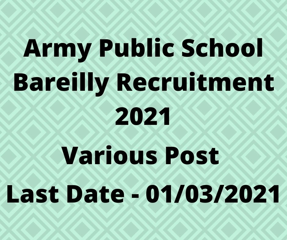 Army Public School Bareilly Recruitment 2021