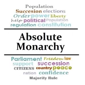 History of Absolute MonarchyAbsolute Monarchy Origin