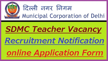 South Delhi Municipal Corporation Recruitment 2018-19