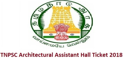 TNPSC Architectural Assistant Hall Ticket 2018