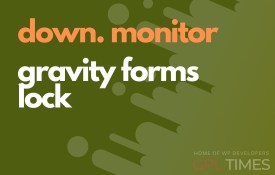 down monitor gravity forms
