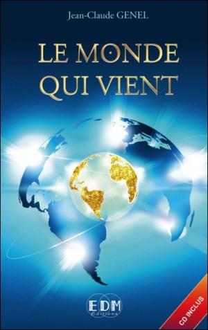 """Le Monde qui vient, Jean-Claude Genel, avec CD """"Fermer les portes du passé"""""""