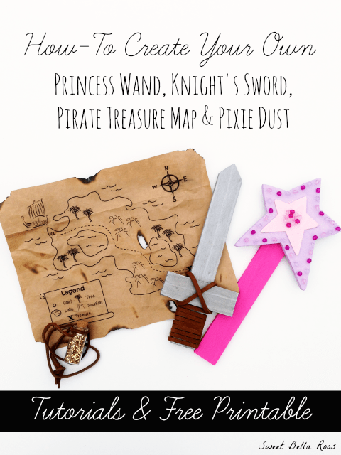 How to create your own princess wand, knight's sword, pirate treasure map and pixie dust. Tutorial and free printable!