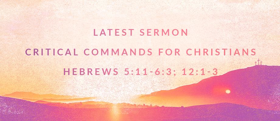 Critical Commands for Christians Part 3