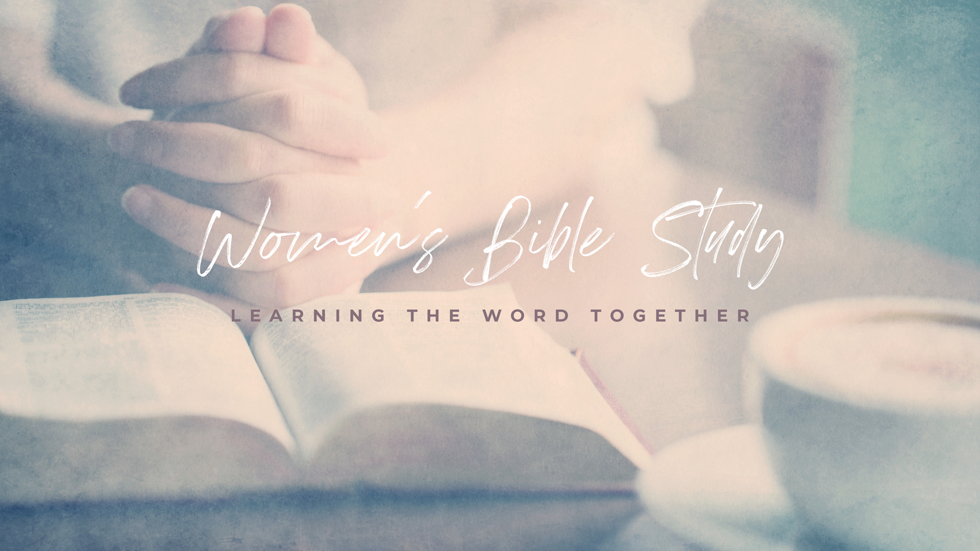 Women's Bible Study - Learning The Word Together