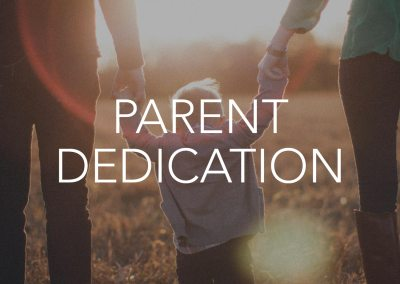 Parent Dedication