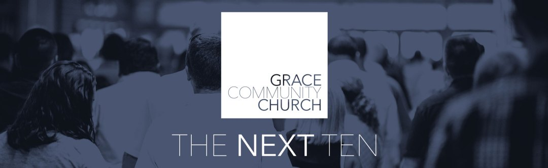 The Next Ten - Sermon Series - Grace Community Church