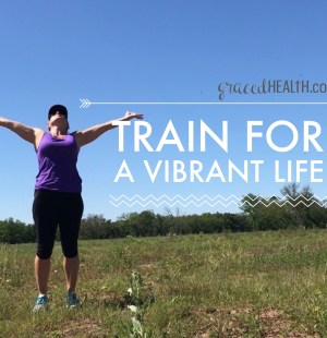 long term goals in fitness, train for a vibrant life