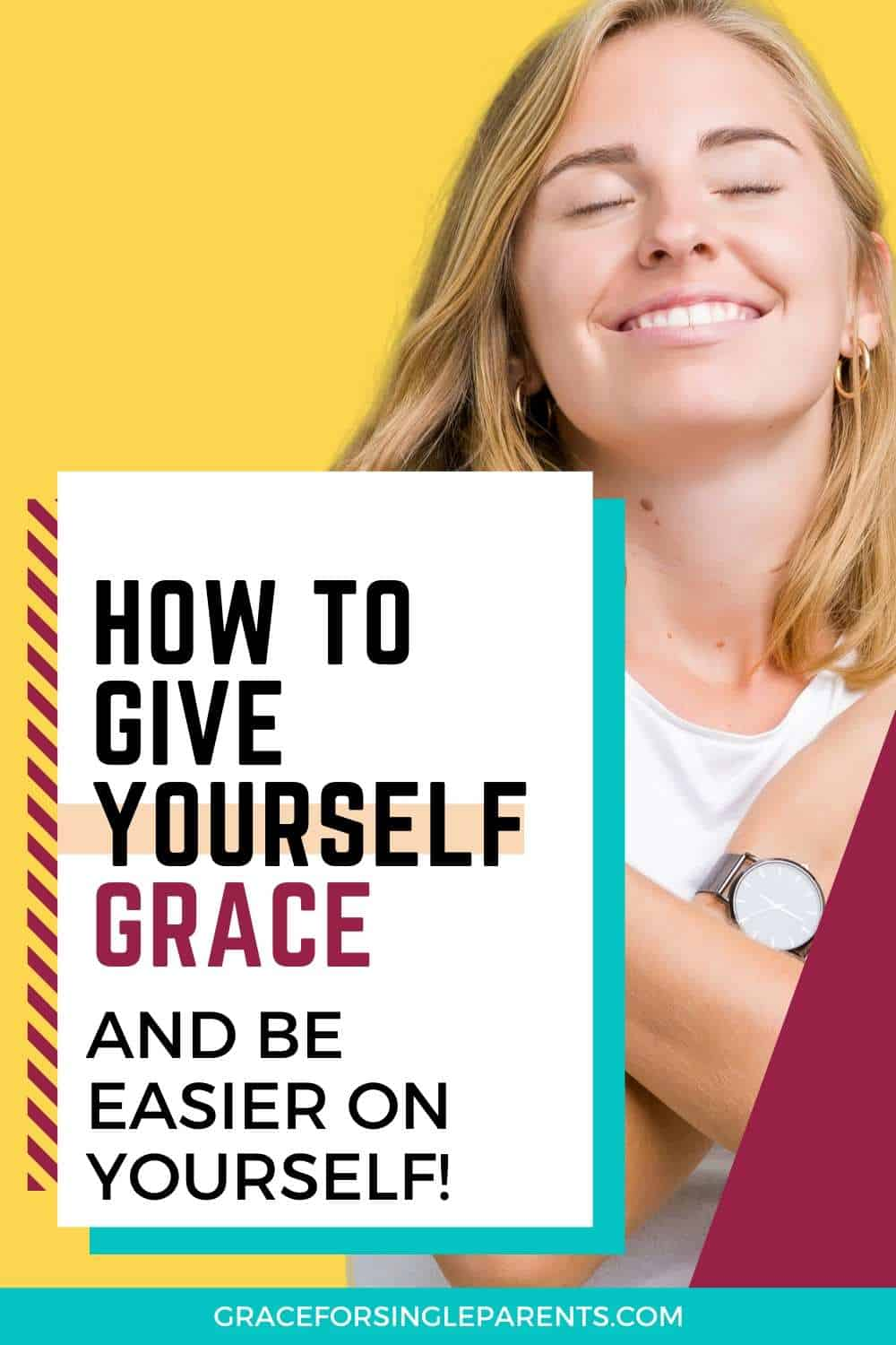How to Be Easier on Yourself and Give Yourself Grace