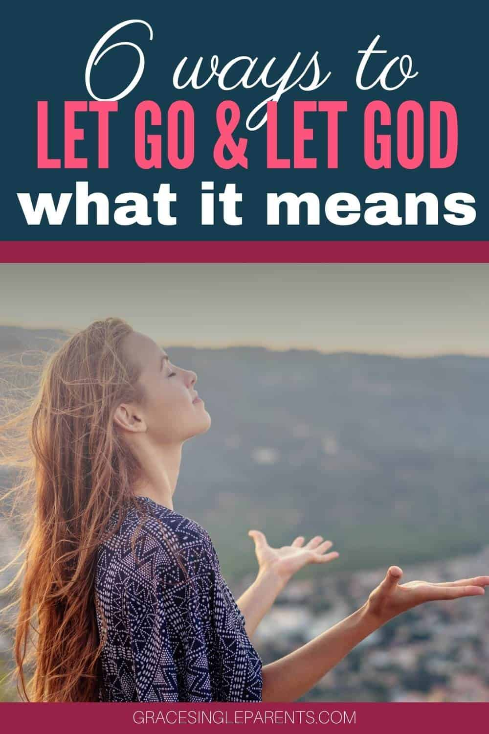 6 Things Let Go and Let God & How to Do It