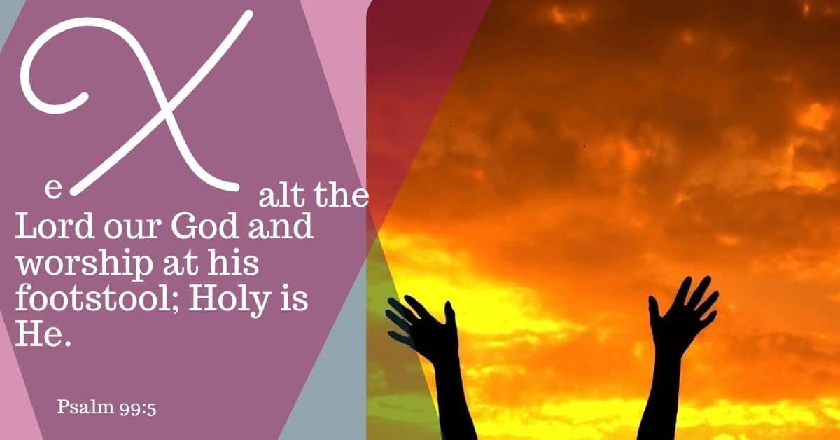 "Bible Memory Verses: ""X"" Psalm 99:5"