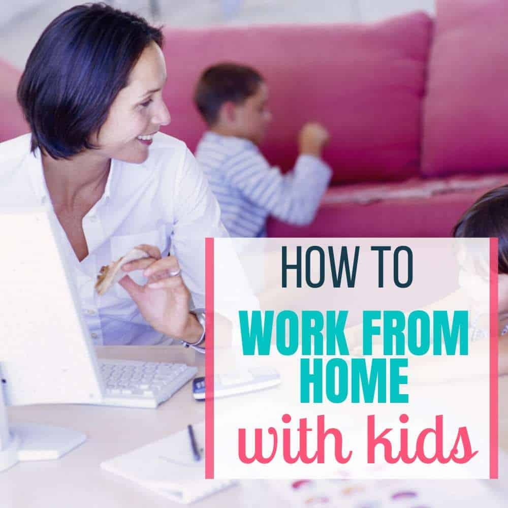 How to Work From Home with Kids Without Losing Your Mind