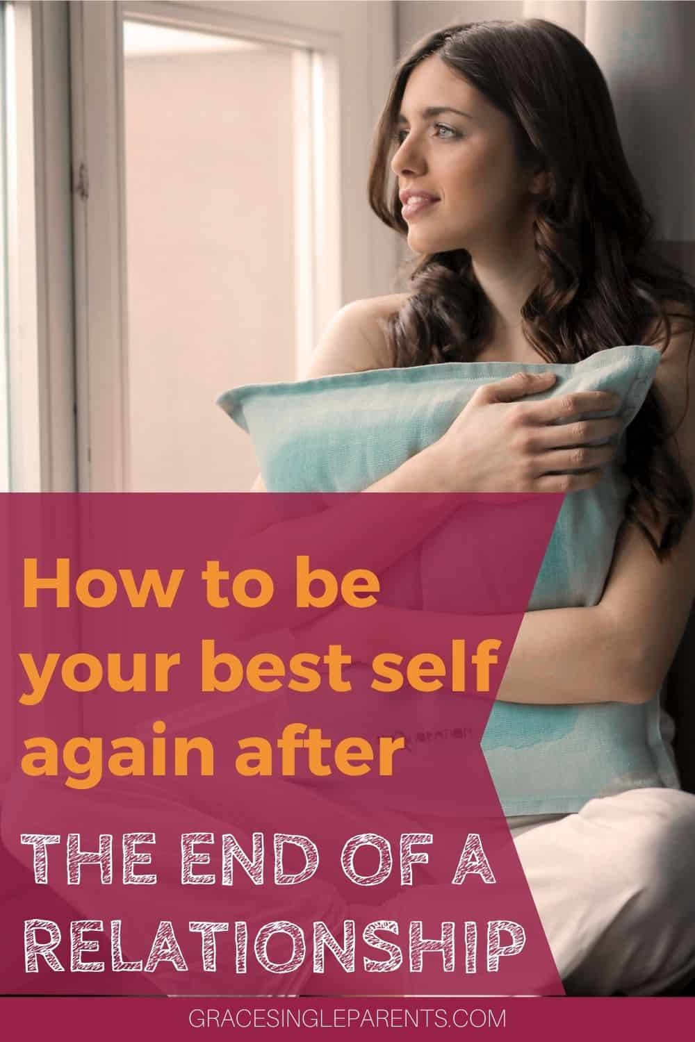 How to be your best self again after the end of a relationship