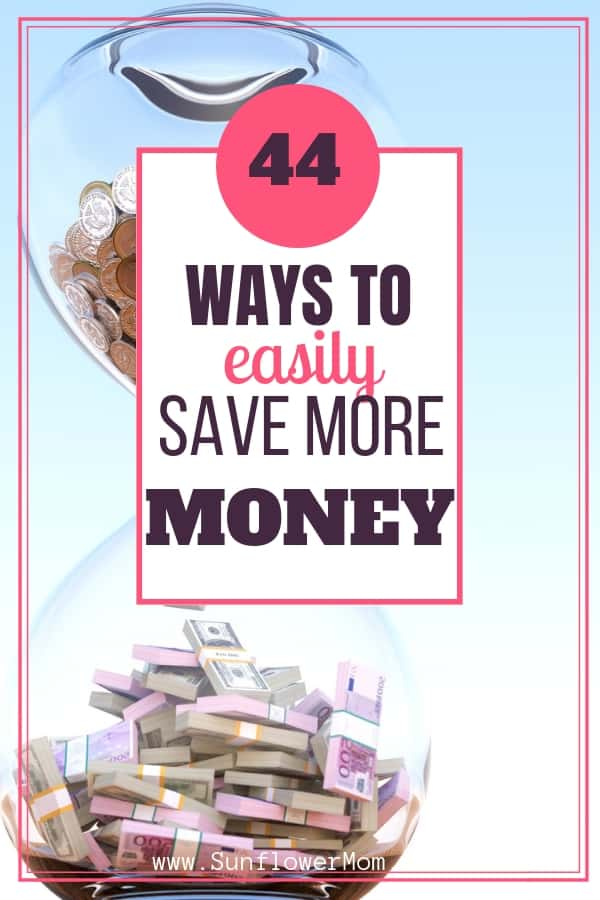 Here are 44 Ways to Easily Save Money You Can Do Today