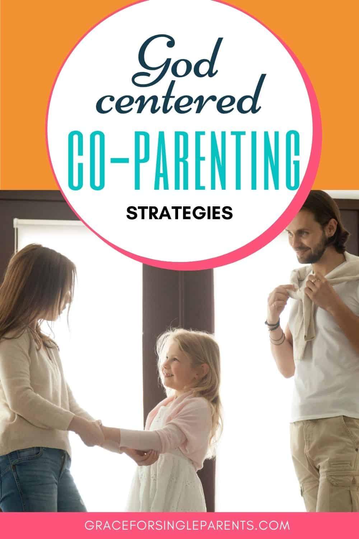 God-Centered Co-parenting Strategies