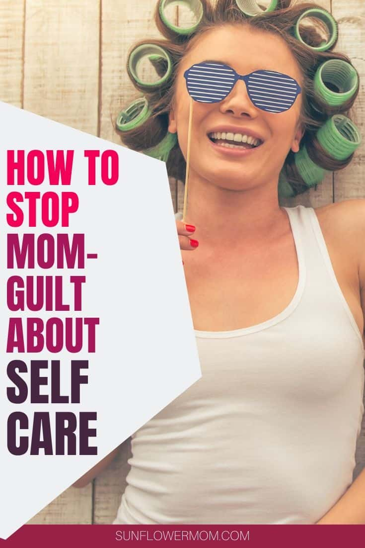 Self-Care: How to Stop Feeling Guilty About It