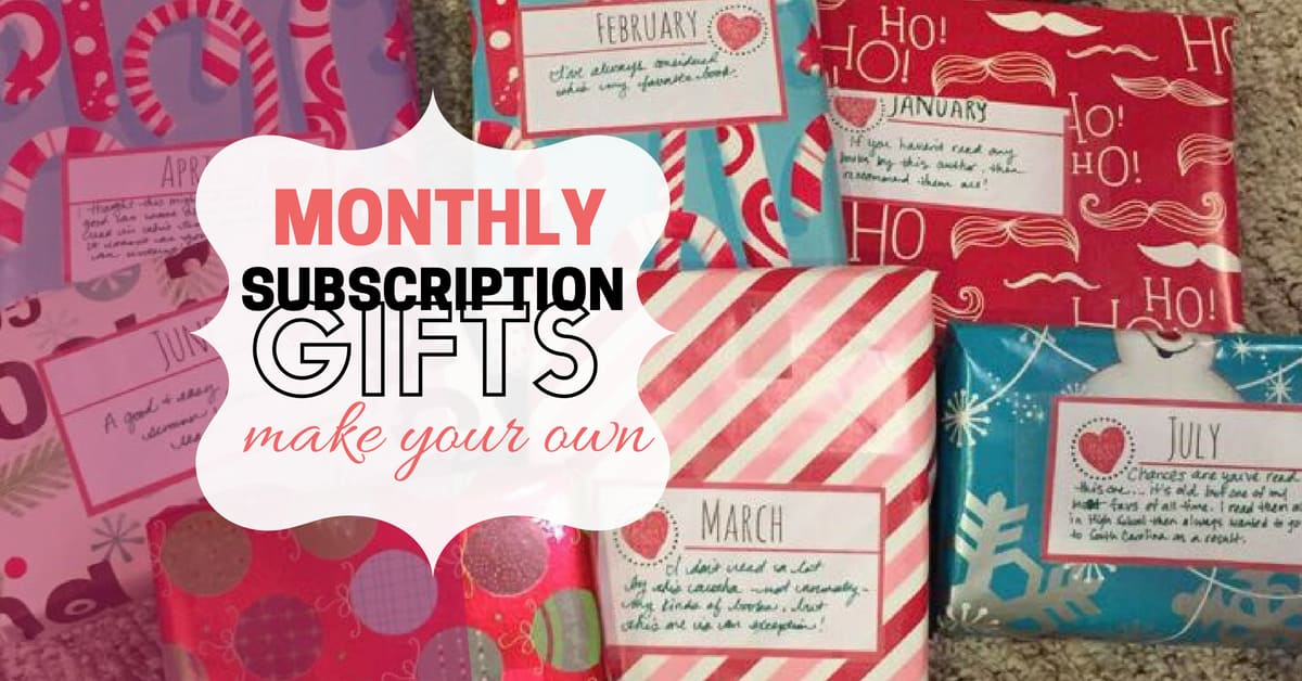 Homemade Monthly Subscription Gifts – The Gift that Lasts All Year Long!