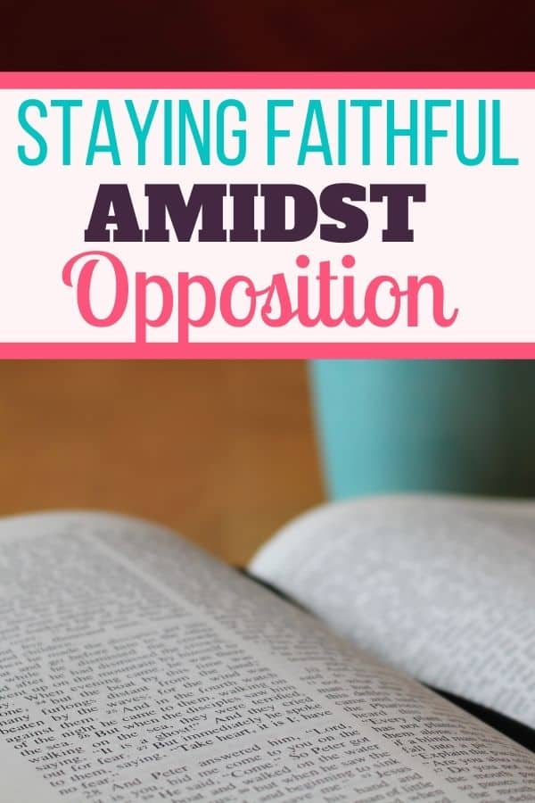 How Nehemiah Was Faithful Amidst Opposition to His Calling: And You Can Be Too
