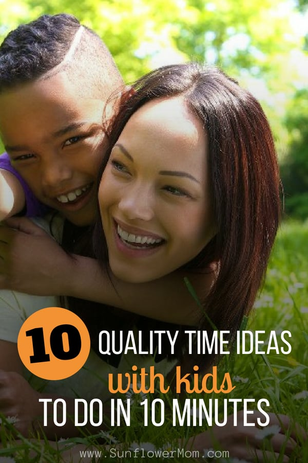 Quality Time Ideas to do With Your Kids in 10 Minutes