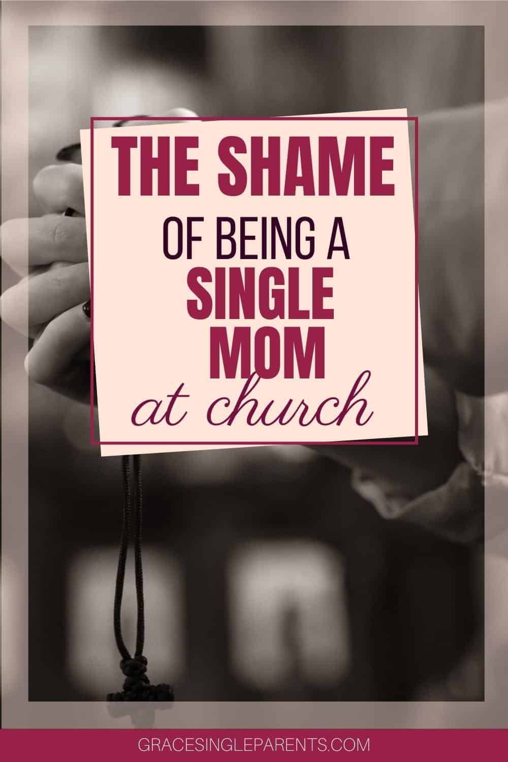 The Shame of Being a Single Mom in the Church