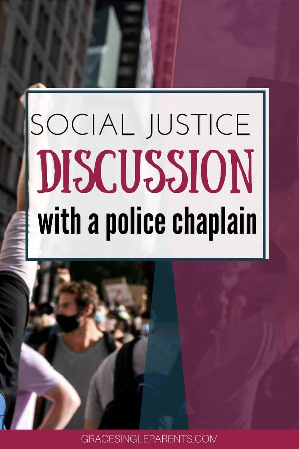 A Discussion about Social Justice Issues with a police chaplain