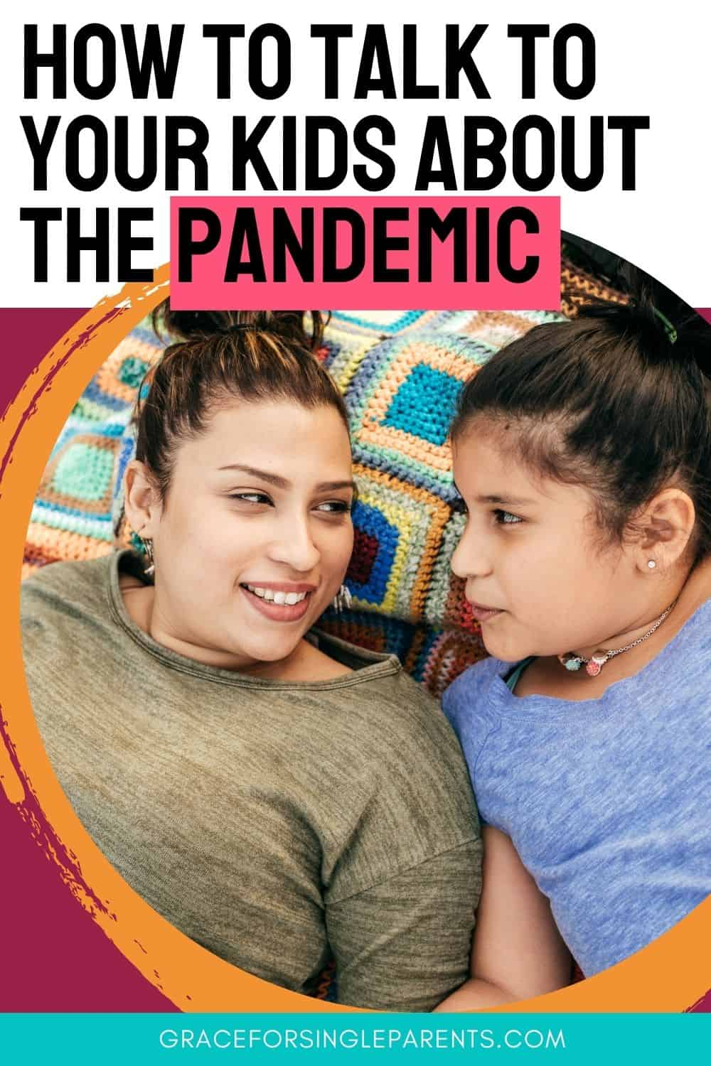 How to Talk to Your Kids About the Pandemic