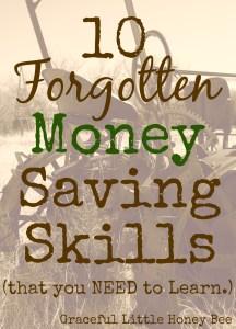 10 Forgotten Money Saving Skills on gracefullittlehoneybee.com