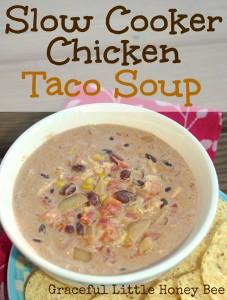 Slow Cooker Chicken Taco Soup on gracefullittlehoneybee.com