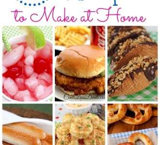 25 Copycat Recipes to Make at Home on gracefullittlehoneybee.com