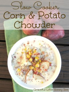 Slow Cooker Corn & Potato Chowder on gracefullittlehoneybee.com
