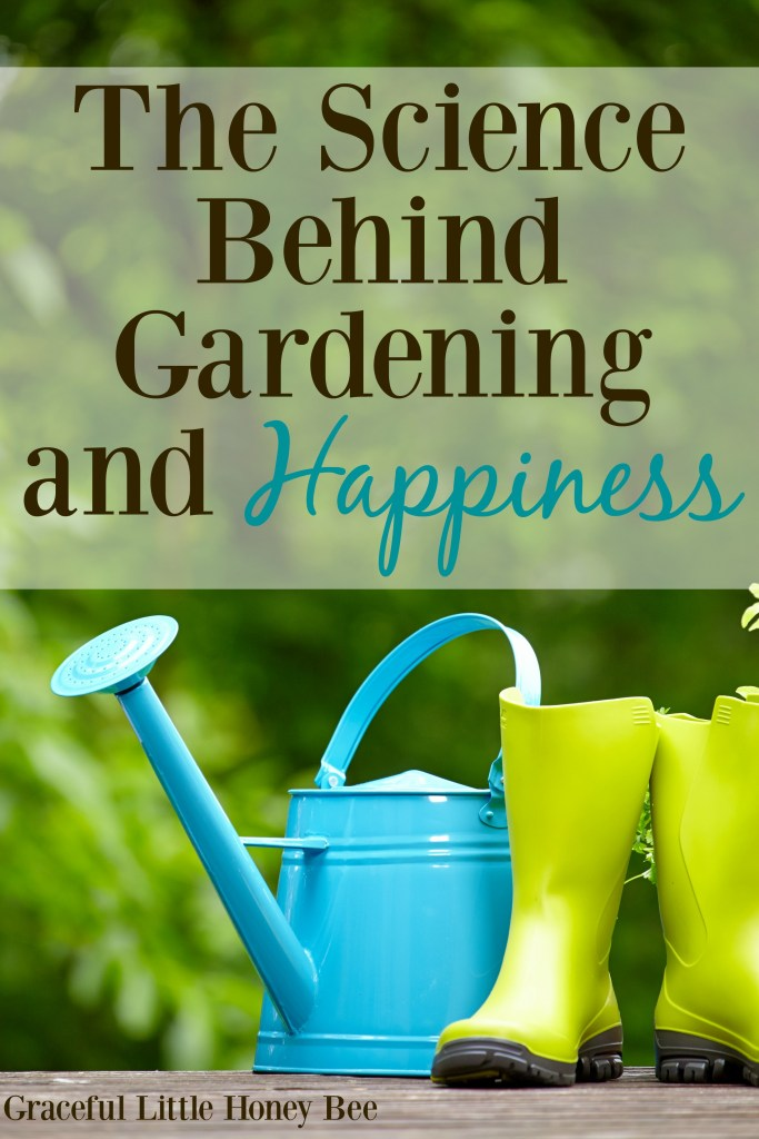 Learn why working in the garden actually makes you happier on gracefullittlehoneybee.com
