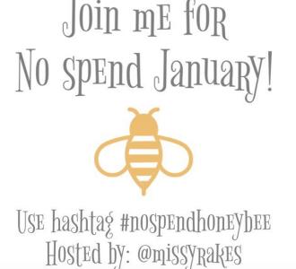 Join me @missyrakes on Instagram for No Spend January! #nospendhoneybee