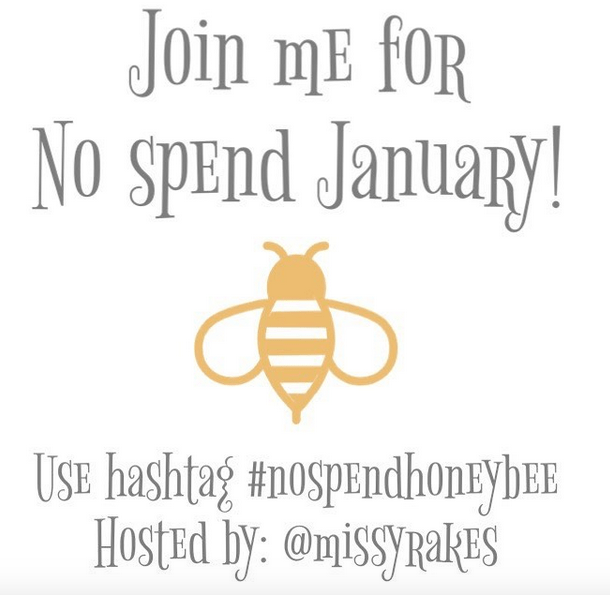 Join me @missyrakes on Instagram for No Spend January! #nospendhoneybee