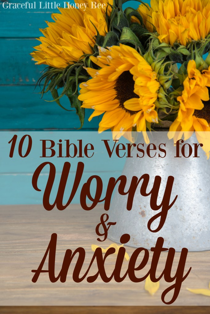 10 Bible Verses For Worry And Anxiety Graceful Little Honey Bee