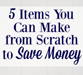 5 Items You Can Make From Scratch to Save Money